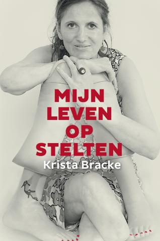 Cover boek 'mijn leven op stelten' - Krista Bracke