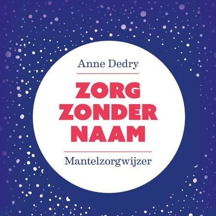 Boek Zorg zonder naam, mantelzorgwijzer - auteur Anne Dedry